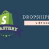 Khóa học Kinh Doanh Dropshipping Trên Shopify Từ A-Z